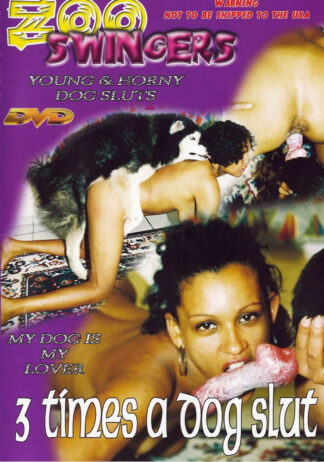 3 times a dog slut - Zoo Swingers Animal Sex DVD.
