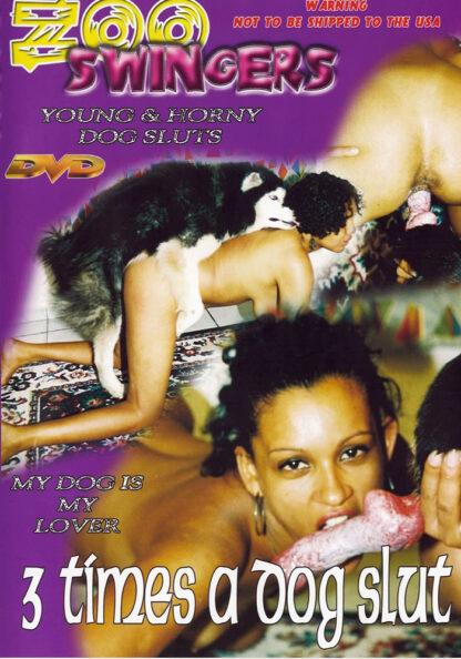 3 times a dog slut - Zoo Swingers Animal Sex DVD.